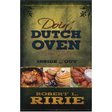 DOIN' DUTCH OVEN, INSIDE & OUT