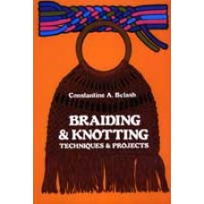 BRAIDING & KNOTTING TECHNIQUES & PROJECTS