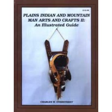 PLAINS INDIAN & MOUNTAIN-MAN ARTS & CRAFTS II: An Illustrated Guide