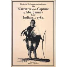 NARRATIVE OF THE CAPTURE OF ABEL JANNEY BY THE INDIANS IN 1782