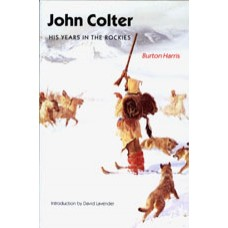 JOHN COLTER, His Years in the Rockies
