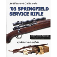 03 SPRINGFIELD SERVICE RIFLE, An Illustrated Guide