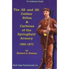 .58- AND .50-CALIBER RIFLES & CARBINES OF THE SPRINGFIELD ARMORY, 1865 to 1872