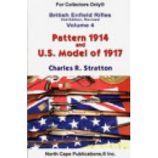 BRITISH ENFIELD RIFLES, Vol. IV, The Pattern 1914 and U.S. Model 1917 Rifles