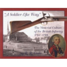 A SOLDIER LIKE WAY, The Material Culture of the British Infantry 1751-1768