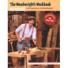 THE WOODWRIGHT'S WORKBOOK, Further Explination of Traditional Woodcraft