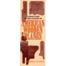 AMERICAN WOODEN PLANES, A Field Guide to the Makers