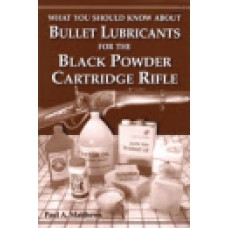BULLET LUBRICANTS FOR THE BLACK POWDER CARTRIDGE RIFLE