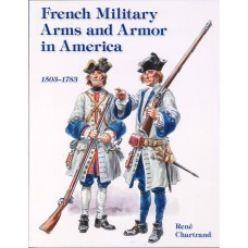 FRENCH MILITARY ARMS AND ARMOR IN AMERICA 1503-1783