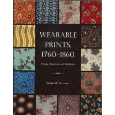 WEARABLE PRINTS, 1760-1860 History, Materials, and Mechanics.