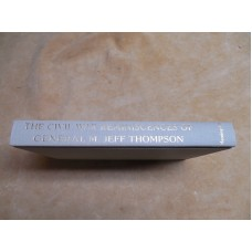 THE CIVIL WAR REMINISCENCES OF GENERAL M. JEFF THOMPSON
